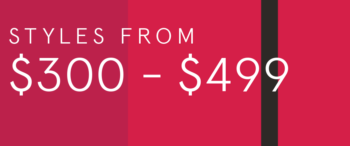 Shop styles $300-$499