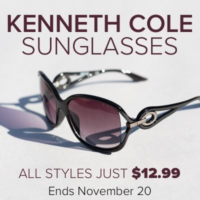 "All New: Kenneth Cole Sun ALL STYLES JUST $12.99!  + FREE SHIPPING  with CODE: ""COLESUN"" Ends November 20"