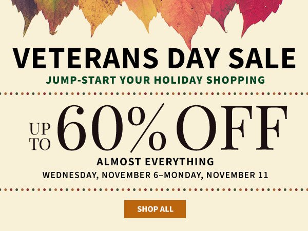 Veteran's Day Sale - Up to 60% off Almost Everything - Shop All