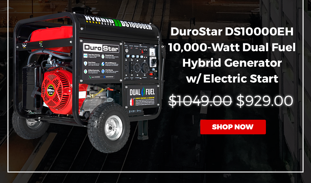 DUROSTAR DS10000EH 10,000-WATT 18-HP DUAL FUEL HYBRID GENERATOR W/ ELECTRIC START | WAS $1049.00, NOW $929.00 | 2 DAYS ONLY