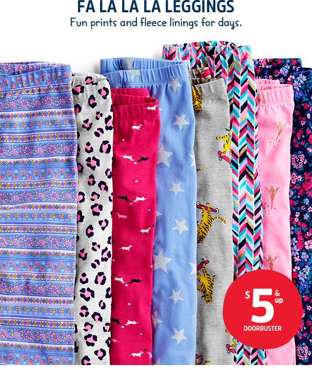 Fa la la la leggings | Fun prints and fleece linings for days | $5 & up doorbuster