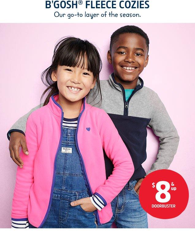 B'gosh® fleece cozies | Our go–to layer of the season | $8 & up doorbuster