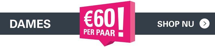 DAMES | €60 PER PAAR! | SHOP NU >