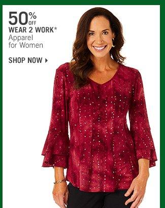 Shop 50% Off Wear 2 Work* Apparel for Women