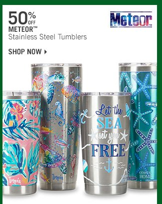 Shop 50% Off Meteor Stainless Steel Tumblers