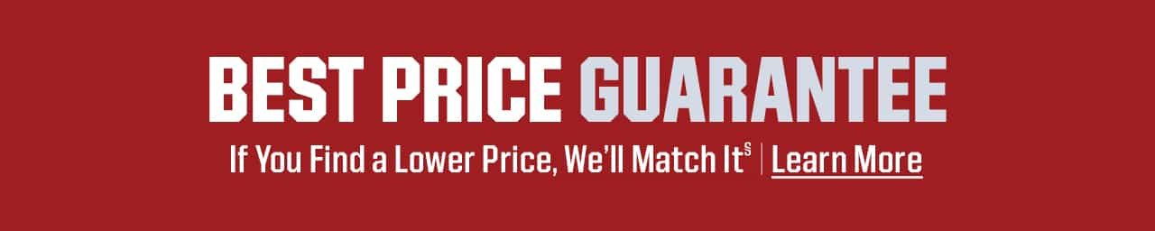 Best Price Guaranteed.  If you find a lower price, we'll match it. Learn More