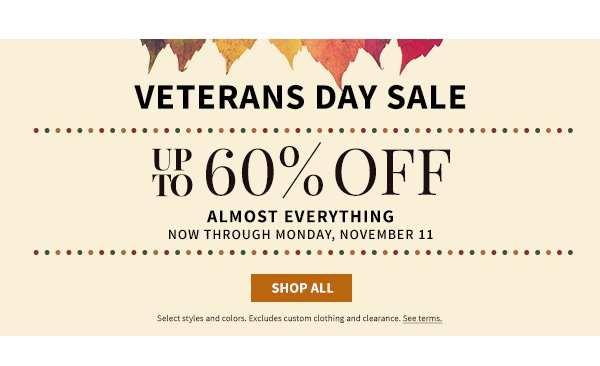 Veterans Day Sale - Up to 60% off Almost Everything Else