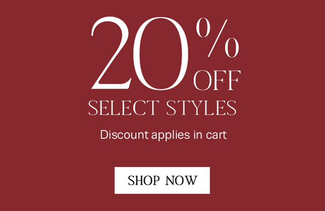 Get 20% off select styles and 25% off your whole purchase.