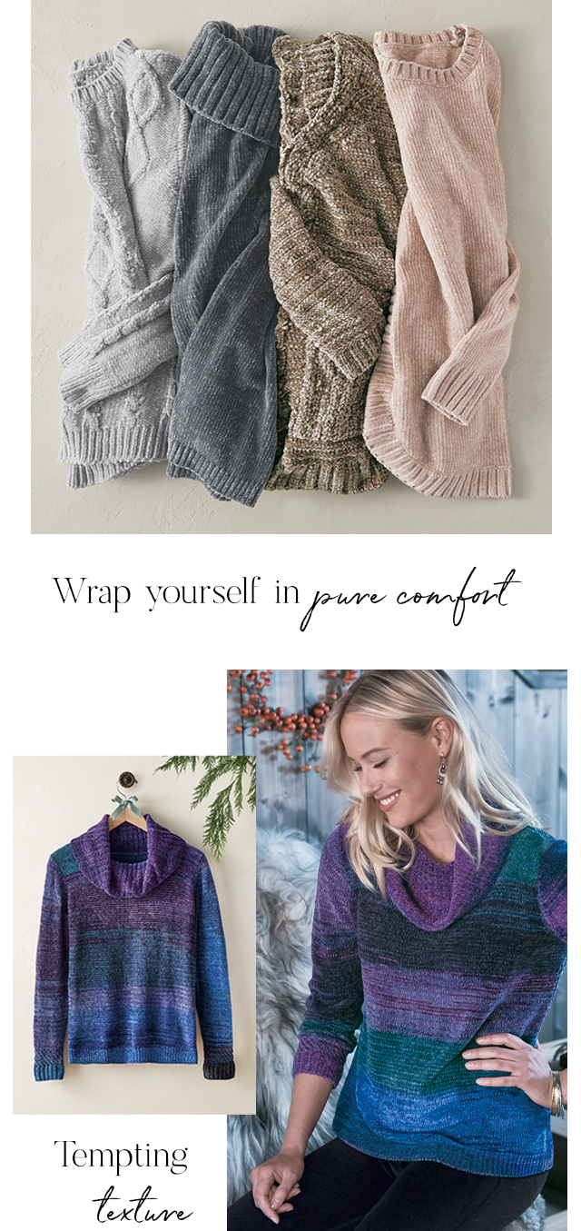 Wrap yourself in pure comfort with chenille.