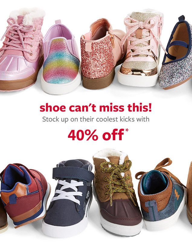 shoe can't miss this! Stock up on their coolest kicks with 40% off*