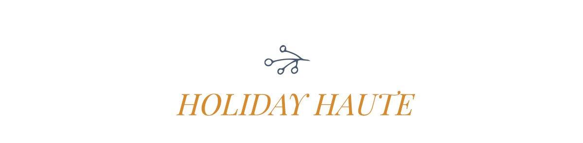 HOLIDAY HAUTE