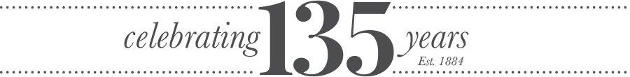 celebrating 135 years - est. 1884