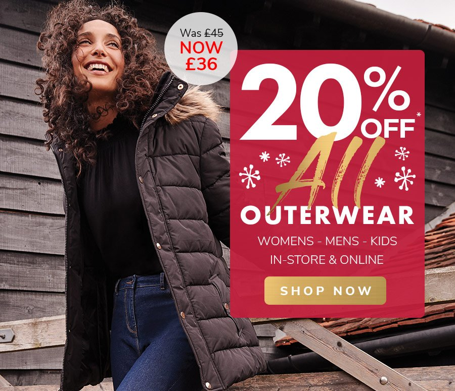 20% OFF ALL OUTERWEAR*