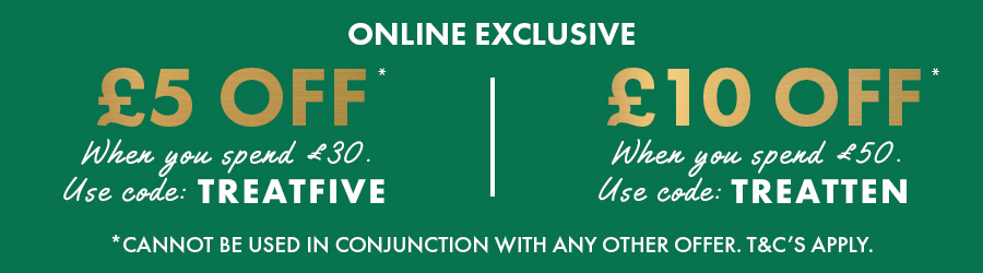 £5 OFF when you spend £30 with code TREATFIVE | £10 OFF when you spend £50 with code TREATTEN