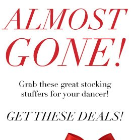 Almost gone! Grab these great stocking stuffers for your dancer! Get these deals!