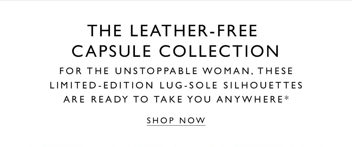 The Leather-Free Capsule Collection. SHOP NOW