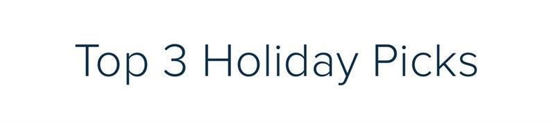 Top 3 Holiday Picks