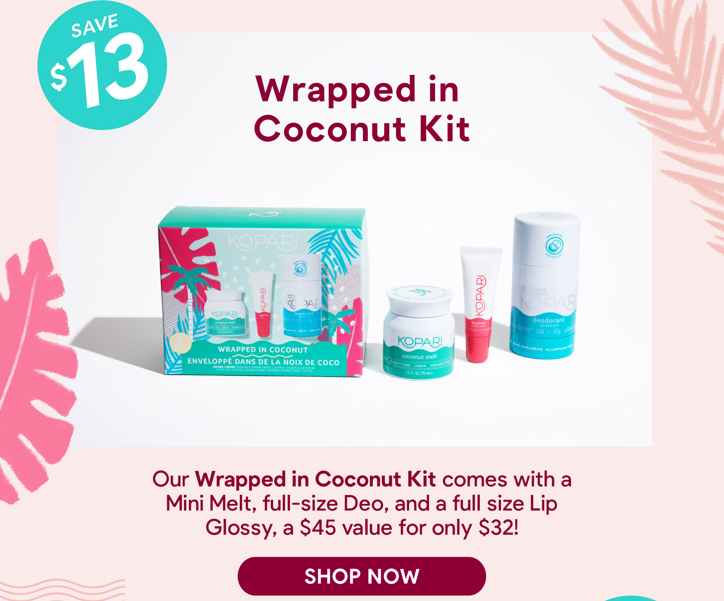 Wrapped in Coconut Kit | Our Wrapped in Coconut Kit comes with a Mini Melt, full-size Deo, and a full size Lip Glossy, a $45 value for only $32! | SHOP NOW