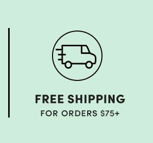 Free shipping for orders $75+