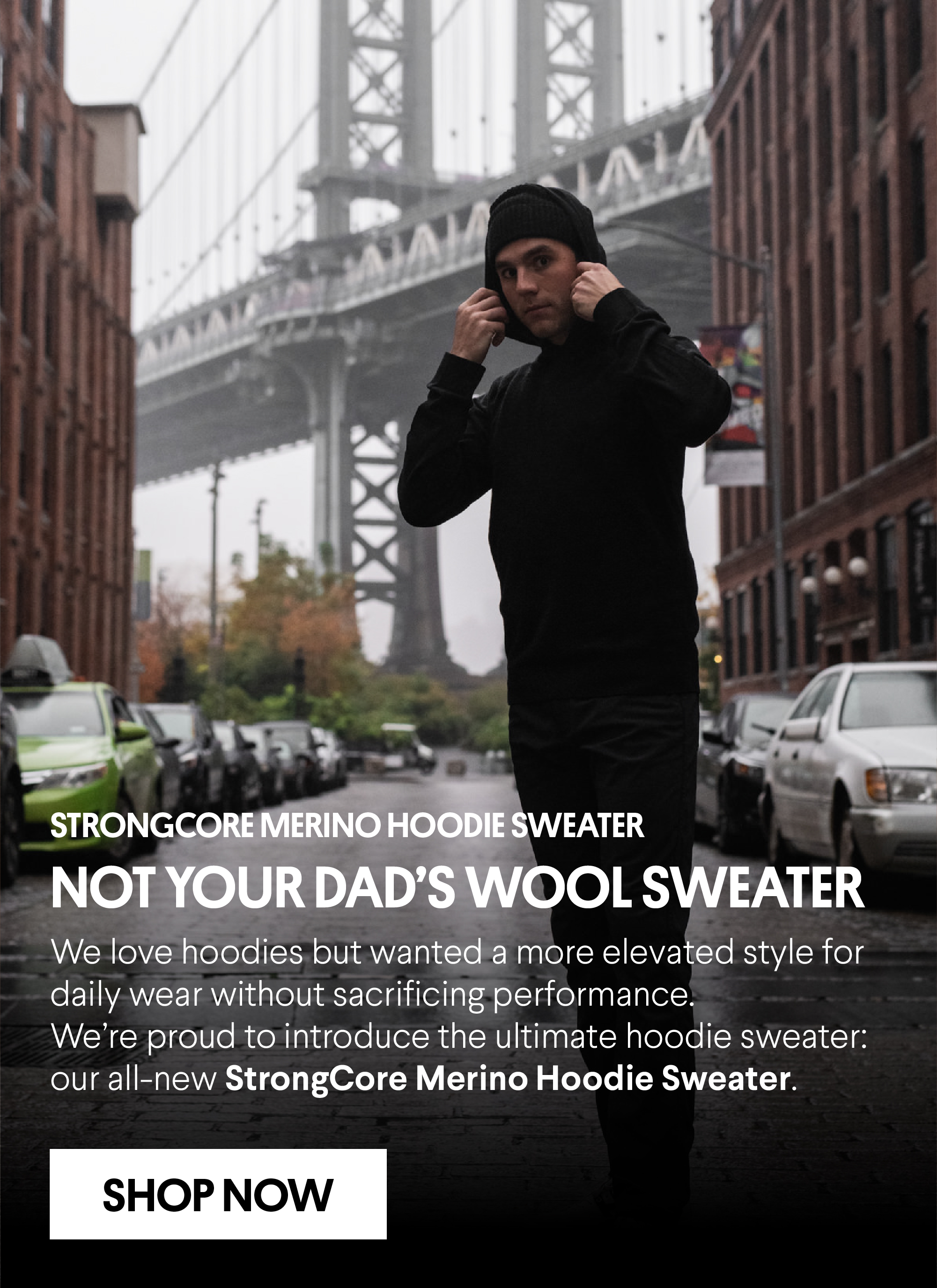 StrongCore Merino Hoodie Sweater - Not Your Dad's Wool Sweater - We love hoodies but wanted a more elevated style for daily wear without sacrificing performance. We're proud to introduce the ultimate hoodie sweater: our all-new StrongCore Merino Hoodie Sweater.