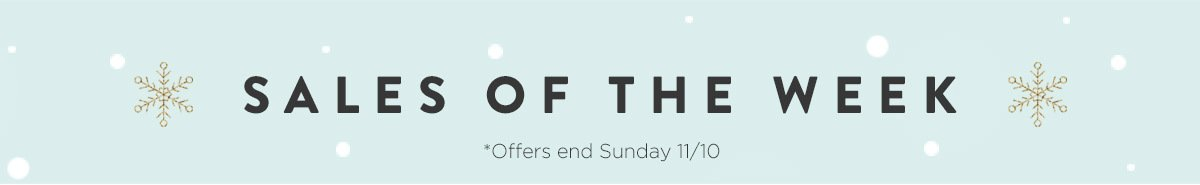 Sales of the Week - Hurry, Offers end Sunday 11/10