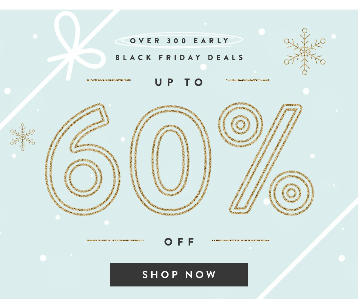 Over 300 Early Black Friday Deals ; Up To 60% Off
