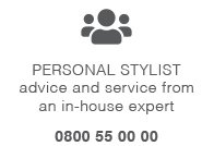 Personal stylist advice and service from an in-house expert. Call 0800.55.00.00.