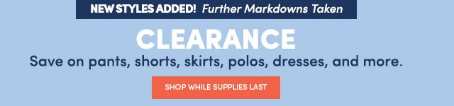 CLEARANCE NEW MARKDOWNS ADDED