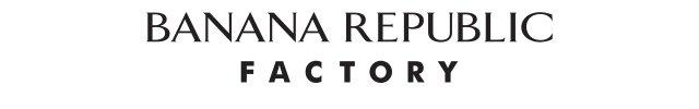 BANANA REPUBLIC FACTORY