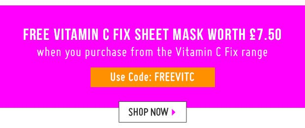 Free Vitamin C Fix Sheet Mask Worth £7.50 When You Purchase From The Vitamin C Fix Range. Use Code FREEVITC