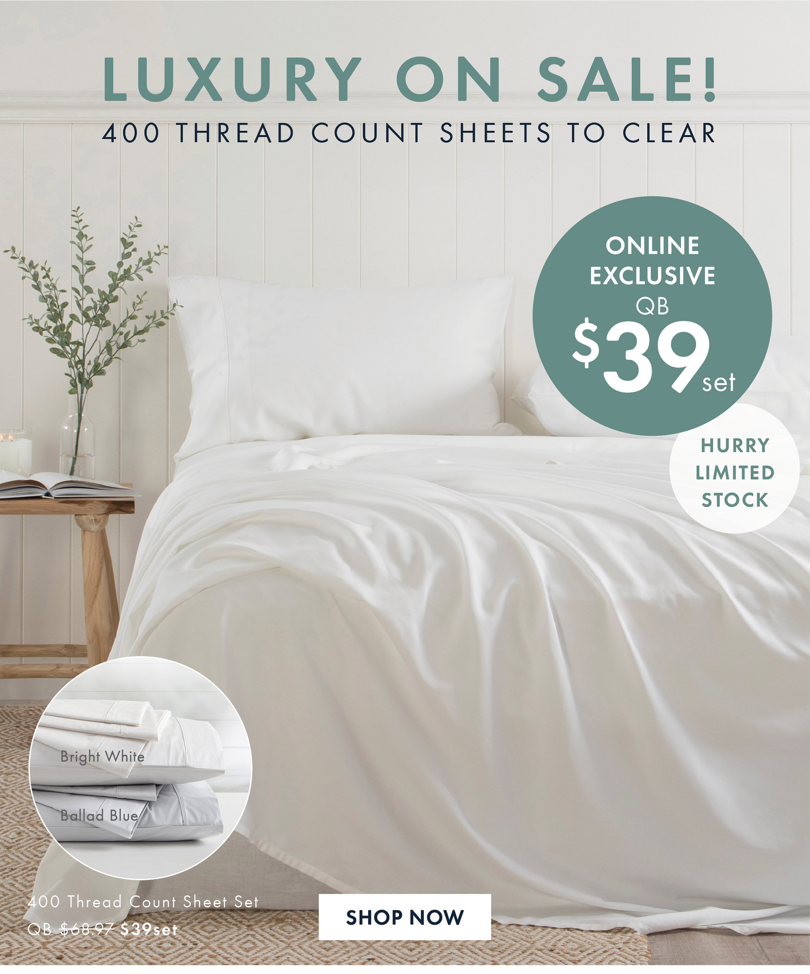 Luxury On Sale | 400 Thread Count Sheet Set QB $39set | Shop Now