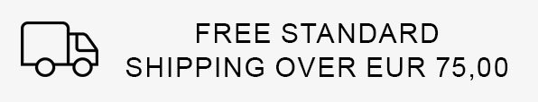 FREE STANDARD SHIPPING OVER EUR 75,00