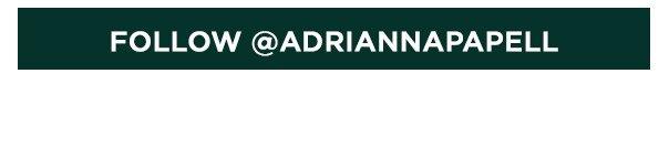 Follow @AdriannaPapell on Instagram