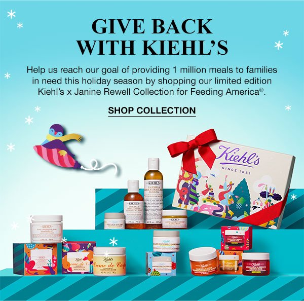 GIVE BACK WITH KIEHL'S - Help us reach our goal of providing 1 million meals to families in need this holiday season by shopping our limited edition Kiehl's x Janine Rewell Collection for Feeding America®. - SHOP COLLECTION