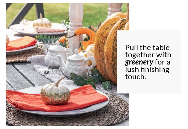 Pull the table together with greenery