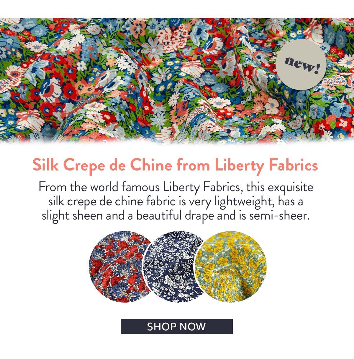 Silk Crepe de Chine from Liberty Fabrics   SHOP NOW