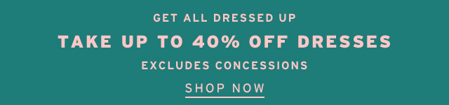 Take Up To 40% Off Dresses - Shop Now
