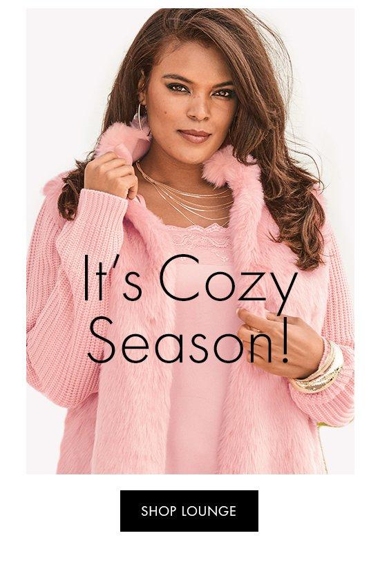It's Cozy Season - Shop Lounge