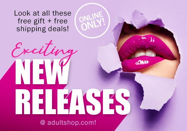 Exciting new releases at adultshop.com! And look at all these FREE gift and FREE shipping deals! Online only.