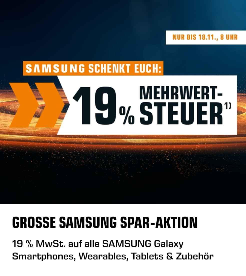 Große SAMSUNG Spar-Aktion: 19% MwSt. auf alle Galaxy Smartphones, Wearables, Tablets & Zubehör