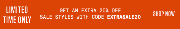 GET AN EXTRA 20% SALE STYLES WITH CODE EXTRASALE20