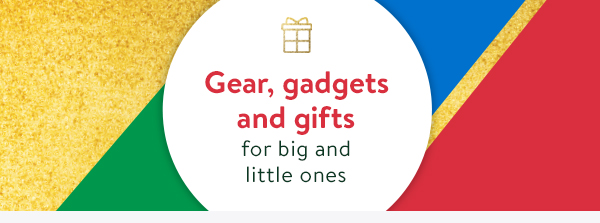 Gear, gadgets and gifts
