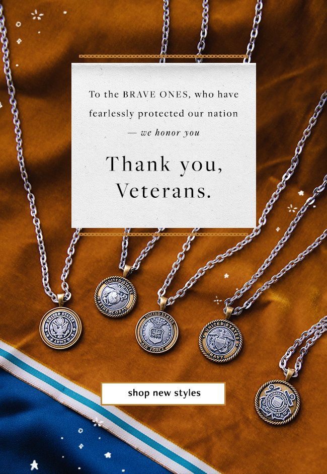 Shop the Armed Forces Collection, in honor of our nation's heroes.