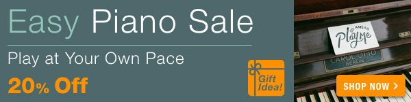 20% off Easy Piano Sale - Shop Now >