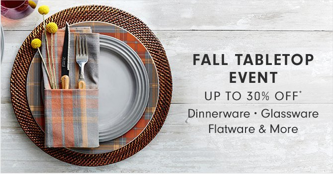 FALL TABLETOP EVENT - UP TO 30% OFF*