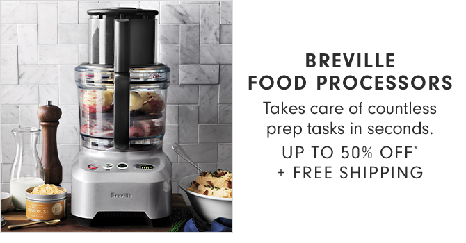 BREVILLE FOOD PROCESSORS - UP TO 50% OFF* + FREE SHIPPING