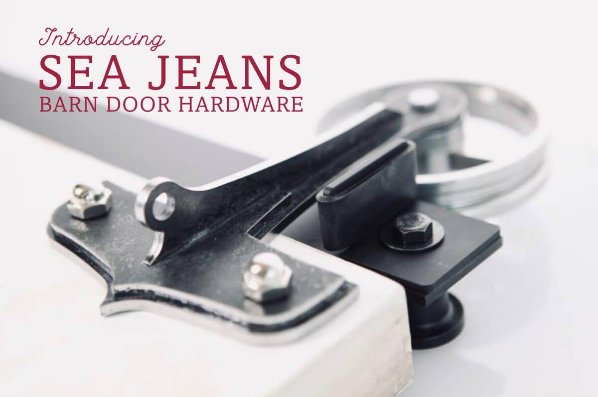 Featuring Sea Jeans Barn Door Hardware
