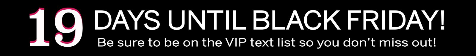 Countdown for Bella Ella's biggest sale of the year. Be sure to sign up for VIP text.