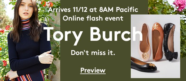 Arrives 11/12 at 8AM Pacific | Tory Burch | Don't miss it. | Preview