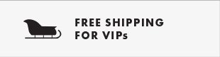 FREE SHIPPING FOR VIPS